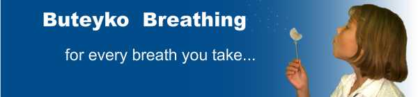 Buteyko Breathing - for every breath you take.